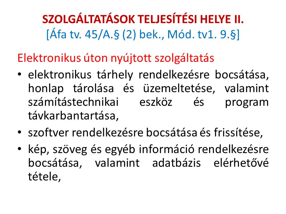 SZOLGÁLTATÁSOK TELJESÍTÉSI HELYE II. [Áfa tv. 45/A. § (2) bek. , Mód
